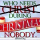 Christmas-who needs christ