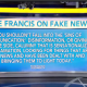 Fake News - Pope Francis