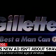 Gillette - The Best a Man Can Get